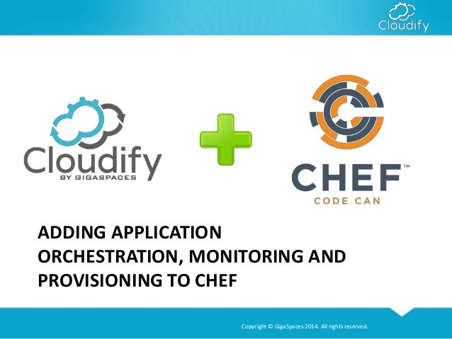 Cloudify Orchestration For Chef Users