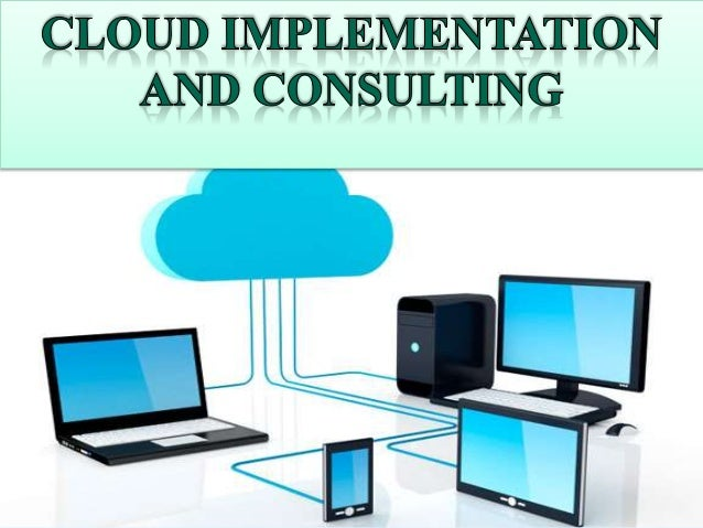 Cloud Computing Cloud based implementation of software is the next big trend in the global computing market allowing busin...