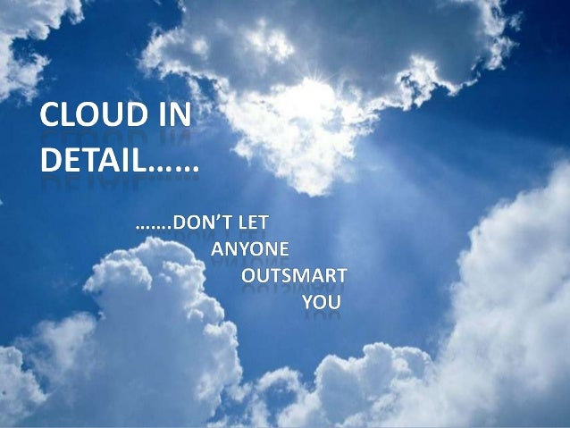 PRIVATE CLOUDS are typically owned by the respective enterprise and / or leased. Functionalities are not directly exposed ...