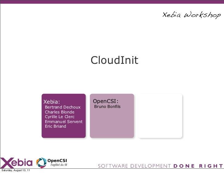 Xebia Workshop                                             CloudInit                          Xebia:             OpenCSI: ...