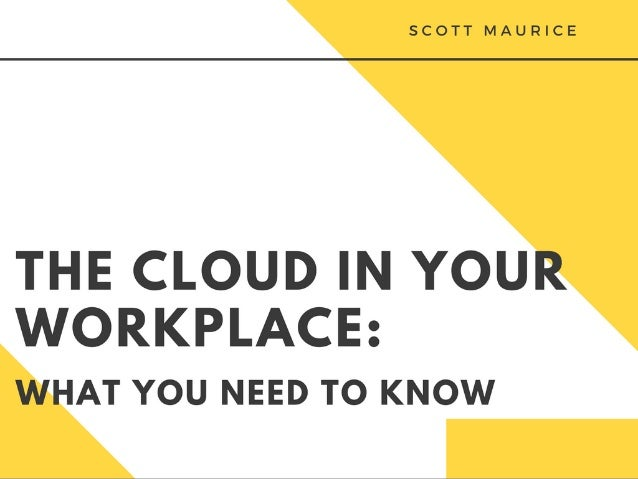 The Cloud in Your Workplace: What You Need to Know