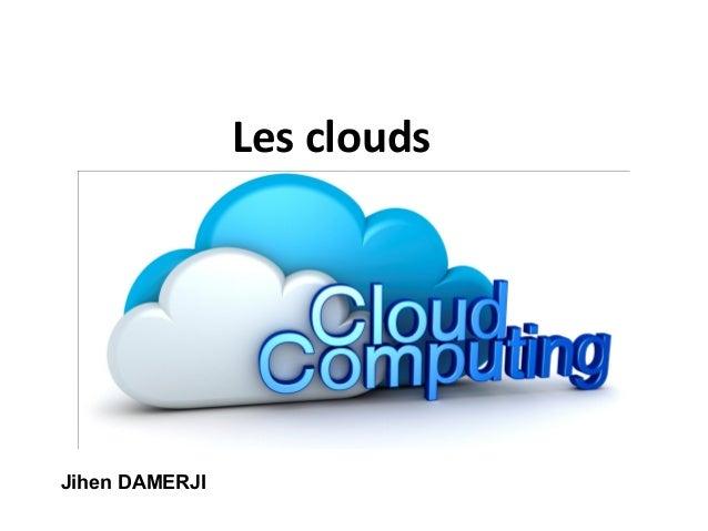 Les clouds Jihen DAMERJI
