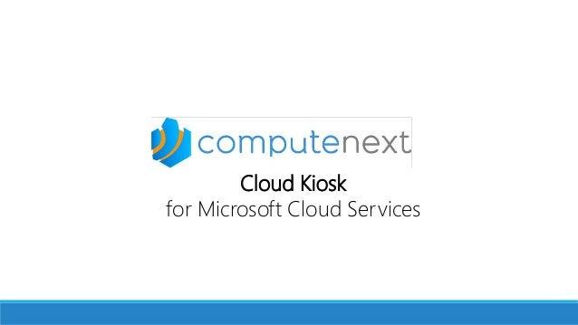 Cloud Kiosk for Microsoft Cloud Services