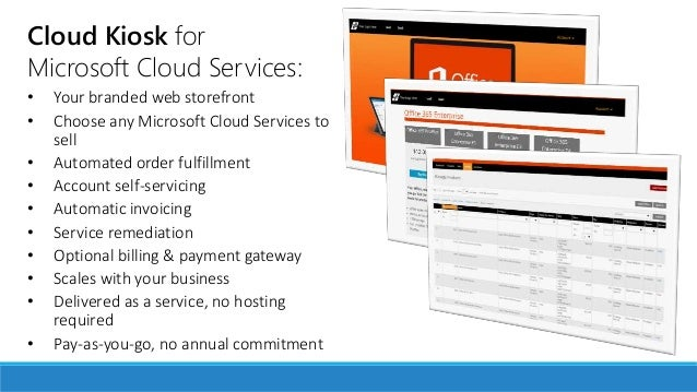 • Your branded web storefront • Choose any Microsoft Cloud Services to sell • Automated order fulfillment • Account self-s...