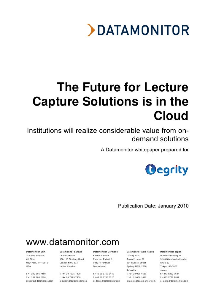 The Future for Lecture       Capture Solutions is in the                           Cloud Institutions will realize conside...