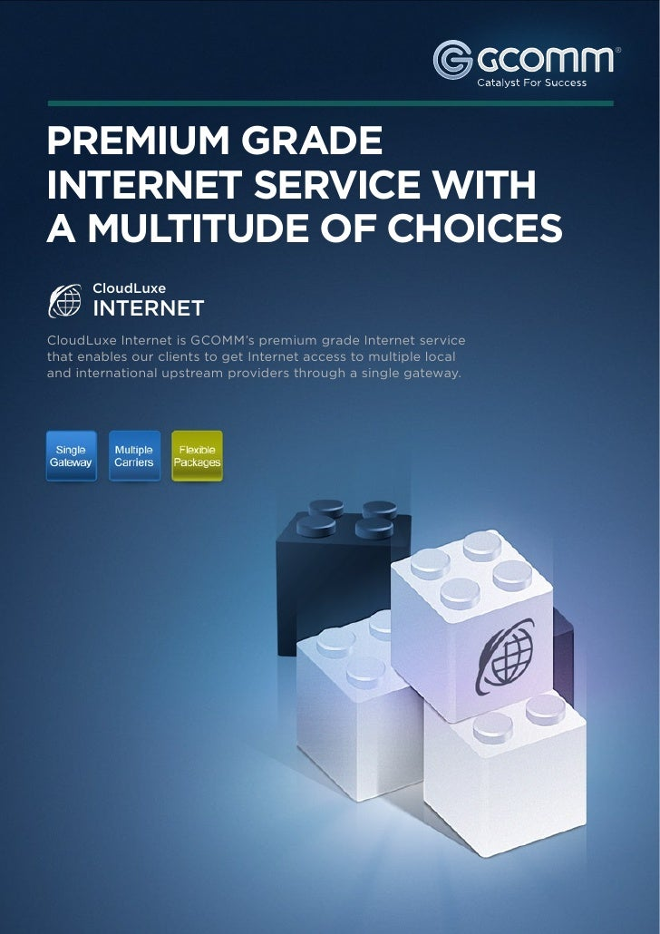 ®PREMIUM GRADEINTERNET SERVICE WITHA MULTITUDE OF CHOICES       CloudLuxe       INTERNETCloudLuxe Internet is GCOMM's prem...