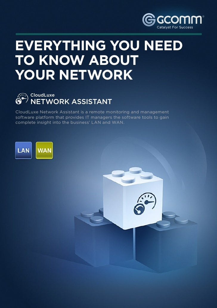 ®EVERYTHING YOU NEEDTO KNOW ABOUTYOUR NETWORK      CloudLuxe      NETWORK ASSISTANTCloudLuxe Network Assistant is a remote...