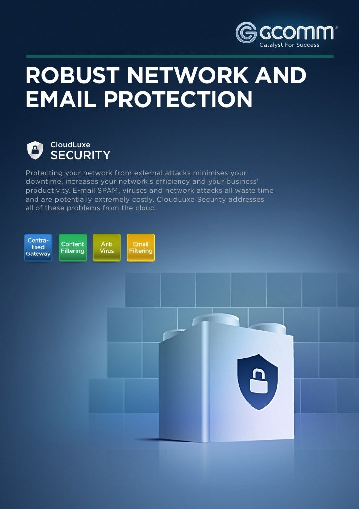 ®ROBUST NETWORK ANDEMAIL PROTECTION      CloudLuxe      SECURITYProtecting your network from external attacks minimises yo...