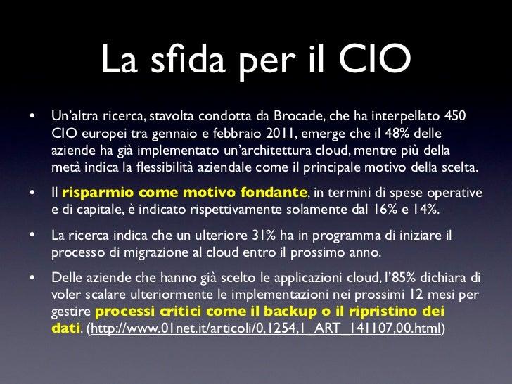 I vantaggi per il CIO         •    Con l'adozione di tecnologie cloud, il CIO non sarà più distratto da un              in...
