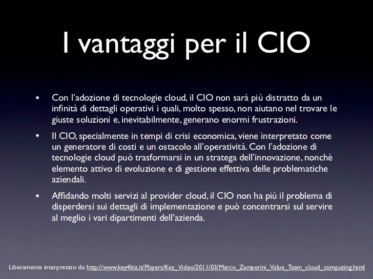 La sfida per il CIO•   Tuttavia, il lavoro per incentivare l'adozione delle tecnologie    cloud deve continuare, dato che a...