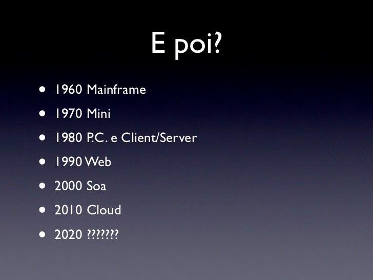 Testimonianze•   Il cloud computing è un fenomeno    tecnologico che arrivato a questo punto    non può non essere abbracc...