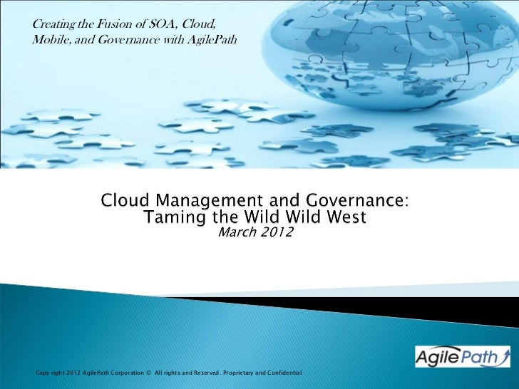 Creating the Fusion of SOA, Cloud,Mobile, and Governance with AgilePathCopy right 2012 AgilePath Corporation © All rights ...