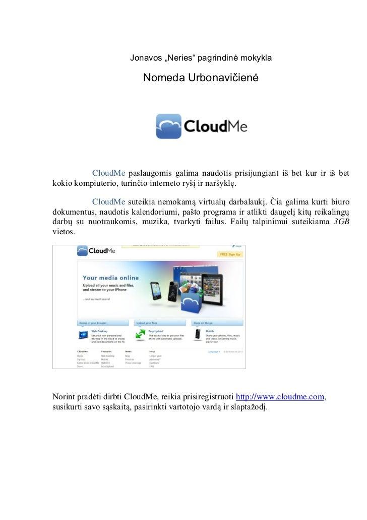 """Jonavos """"Neries"""" pagrindinė mokykla                         Nomeda Urbonavičienė          CloudMe paslaugomis galima naudo..."""