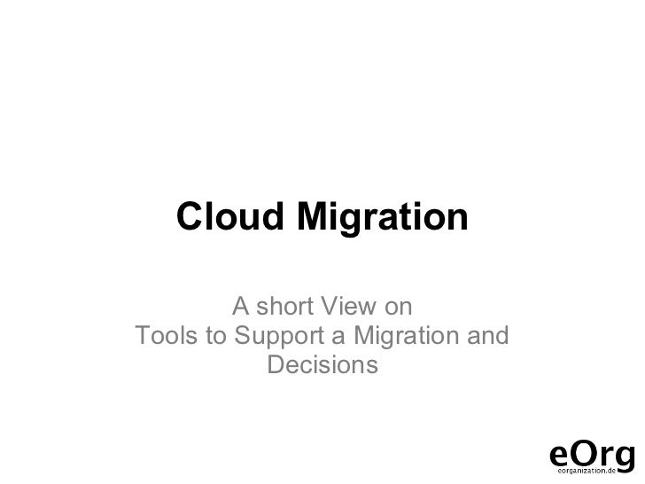 Cloud Migration         A short View onTools to Support a Migration and            Decisions