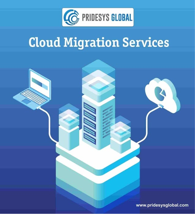Cloud migration services Pridesys Global llc