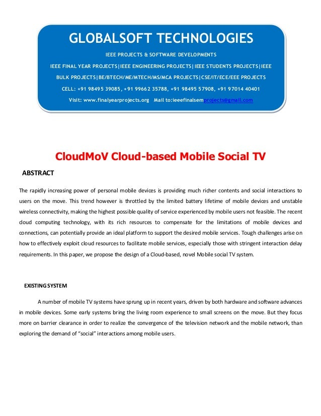 CloudMoV Cloud-based Mobile Social TV ABSTRACT The rapidly increasing power of personal mobile devices is providing much r...