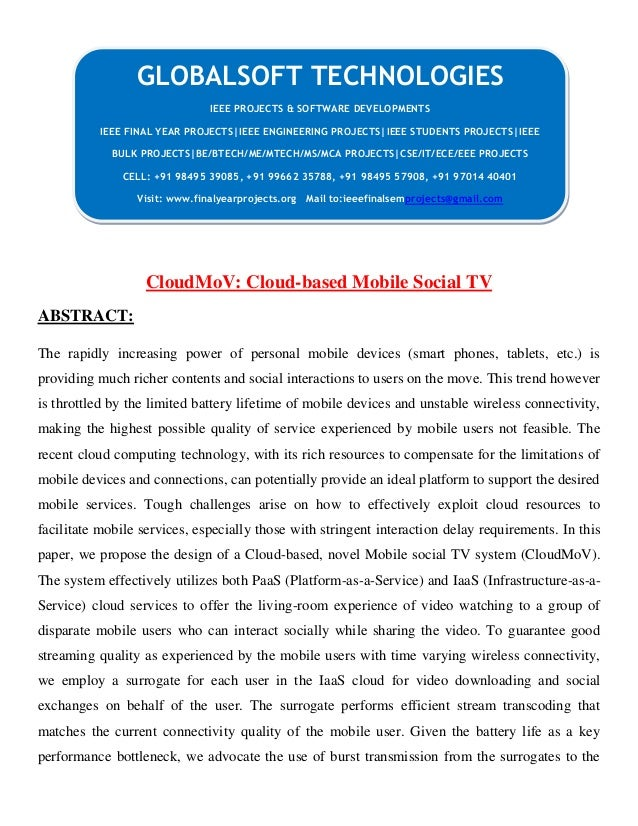 CLOUING CloudMoV: Cloud-based Mobile Social TV ABSTRACT: The rapidly increasing power of personal mobile devices (smart ph...