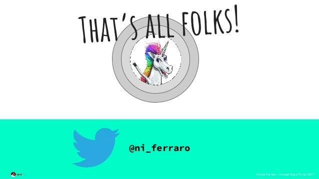 Nicola Ferraro - Voxxed Days Ticino 2017 @ni_ferraro That's all folks!