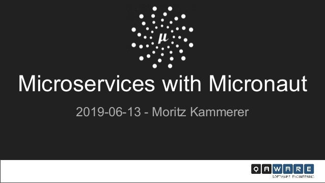 Microservices with Micronaut 2019-06-13 - Moritz Kammerer