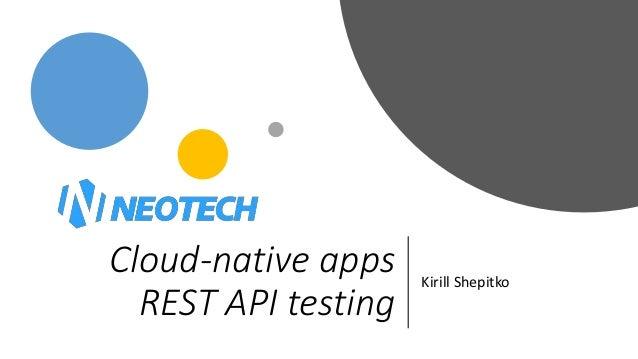 Cloud-native apps REST API testing Kirill Shepitko