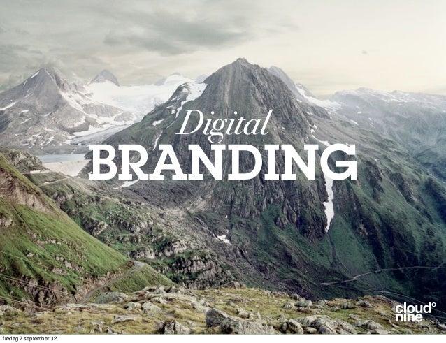 Digital                        BRANDINGfredag 7 september 12