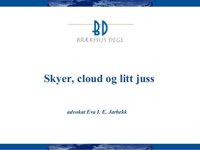 Skyer, cloud og litt jussadvokat Eva I. E. Jarbekk