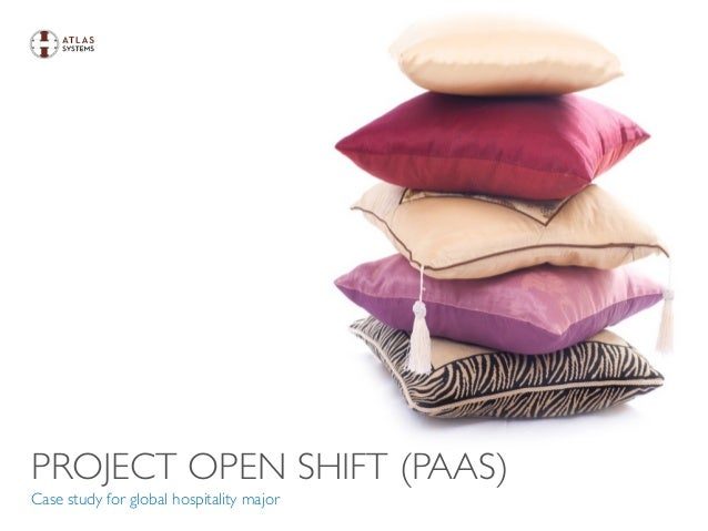 PROJECT OPEN SHIFT (PAAS) Case study for global hospitality major