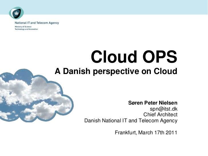 Cloud OPSA Danish perspective on Cloud                          Søren Peter Nielsen                                   spn@...