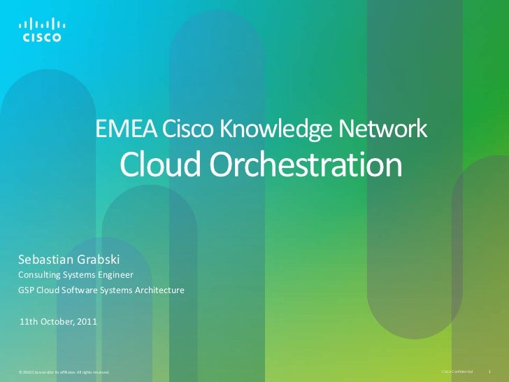 EMEA Cisco Knowledge Network                                                           Cloud OrchestrationSebastian Grabsk...