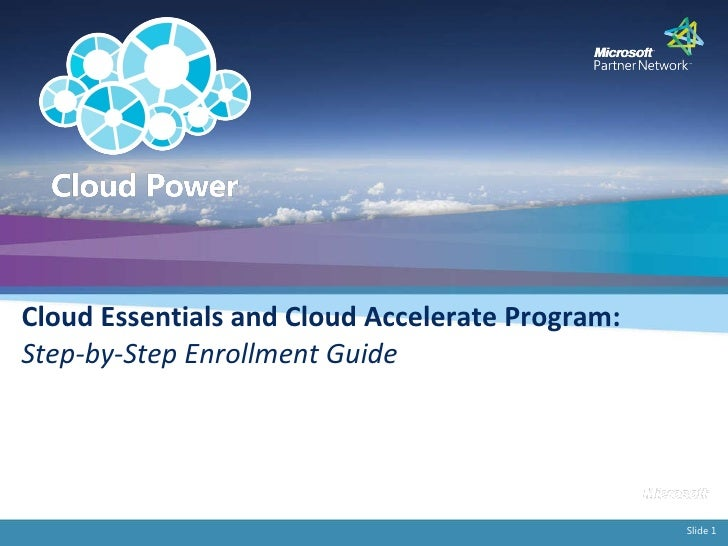 Slide  Cloud Essentials and Cloud Accelerate Program:  Step-by-Step Enrollment Guide