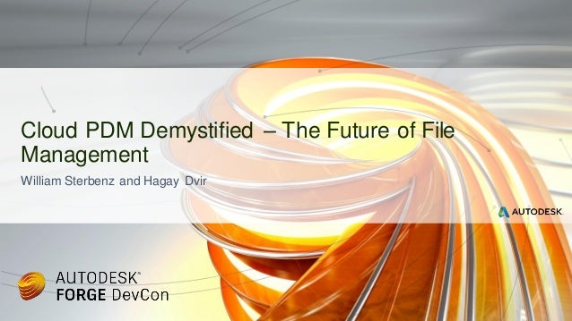 William Sterbenz and Hagay Dvir Cloud PDM Demystified – The Future of File Management