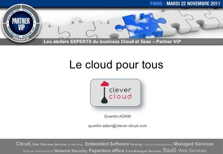 Les ateliers EXPERTS du business Cloud et Saas – Partner VIP                                Le cloud pour tous            ...