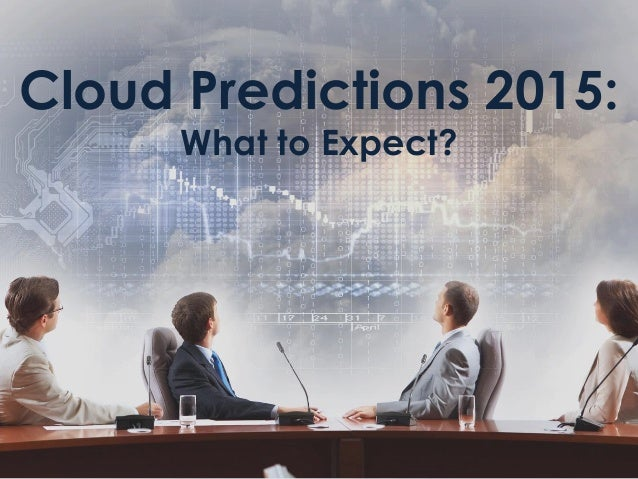 Cloud Predictions 2015: What to Expect?