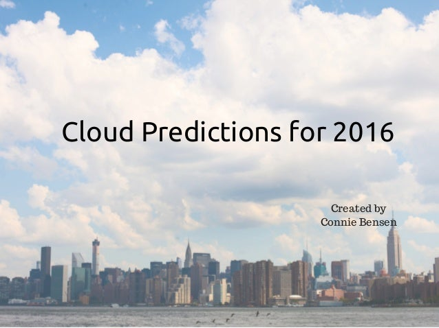 Cloud Predictions for 2016 Created by Connie Bensen