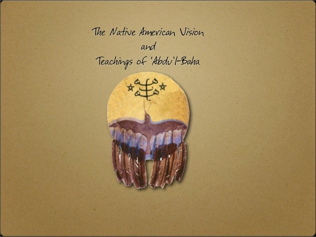 The Native American Vision            and Teachings of 'Abdu'l-Baha