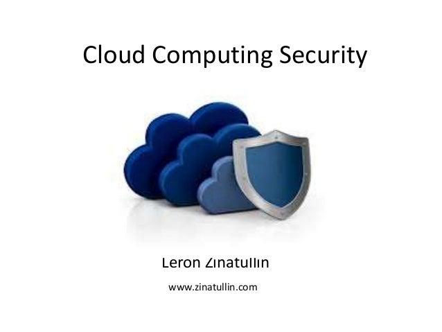 Leron Zinatullin Cloud Computing Security www.zinatullin.com