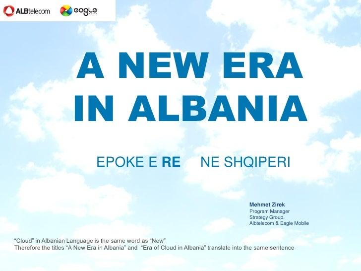 A NEW ERA                     IN ALBANIA                              EPOKE E RE                              NE SHQIPERI ...