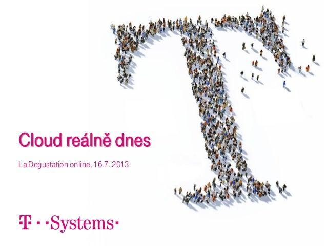 Cloud reálně dnes La Degustation online, 16.7. 2013