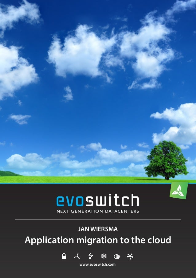 www.evoswitch.comJAN WIERSMAApplication migration to the cloud