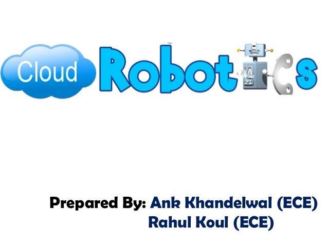 Prepared By: Ank Khandelwal (ECE)             Rahul Koul (ECE)