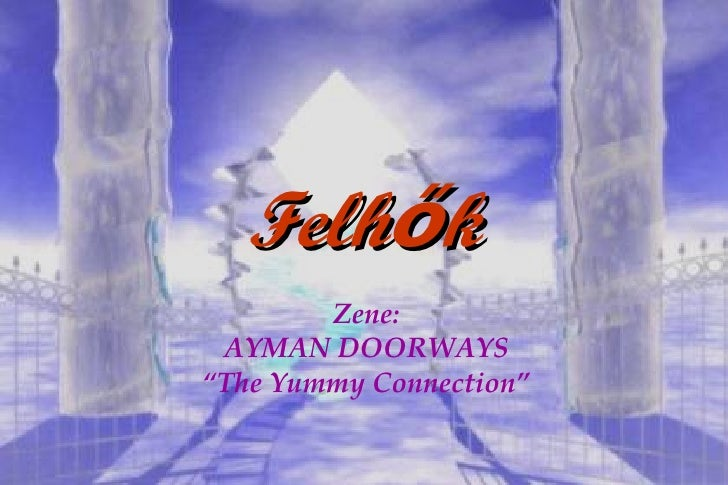 "Felhők Zene : AYMAN DOORWAYS "" The Yummy Connection"""