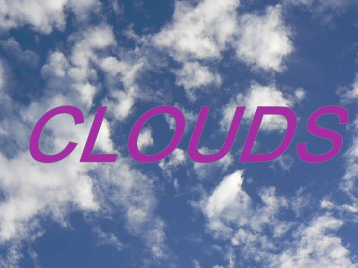 CLOUDS<br />