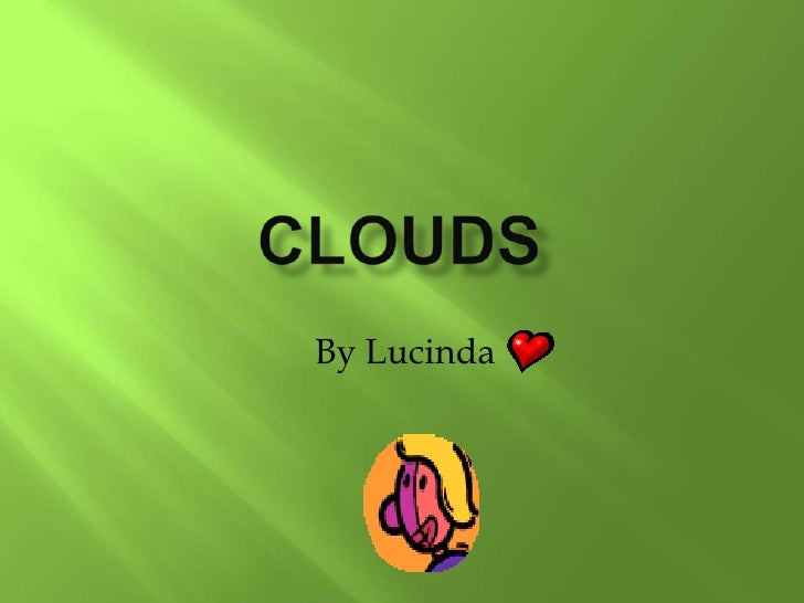 Clouds<br />By Lucinda<br />