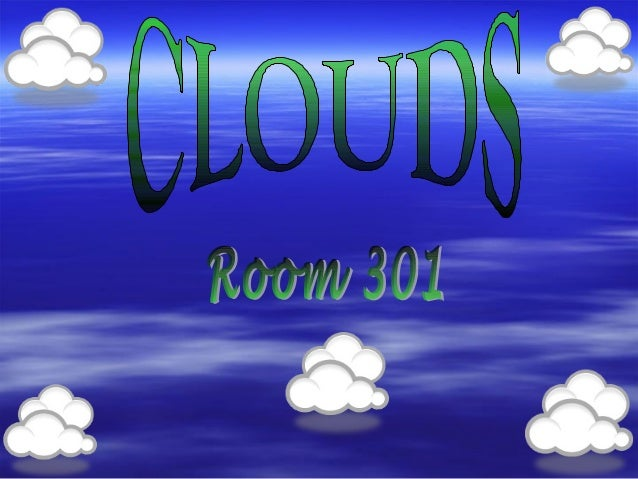 W do y know about clouds? hat ou  What are some of the different types of clouds?  What are clouds made of?  How do you...
