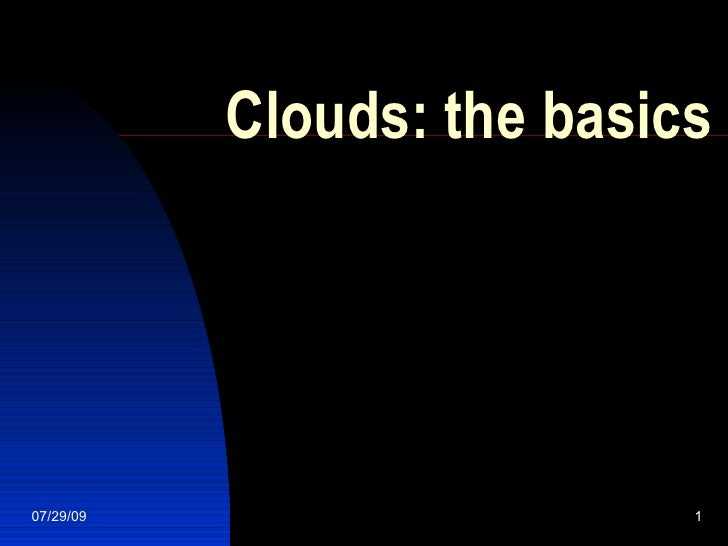 Clouds: the basics