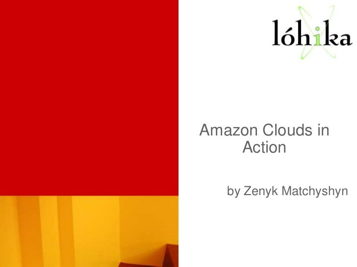 Amazon Clouds in Action<br />by Zenyk Matchyshyn<br />