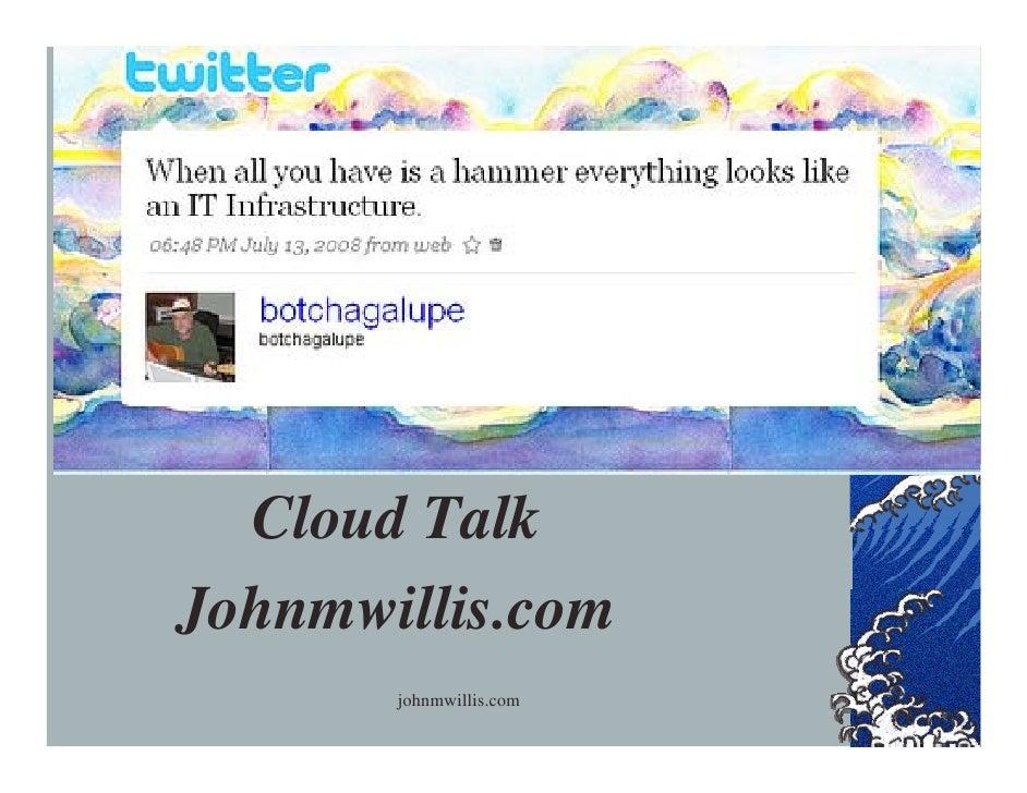 Cloud Talk       Cloud Talk Johnmwillis.com         johnmwillis.com