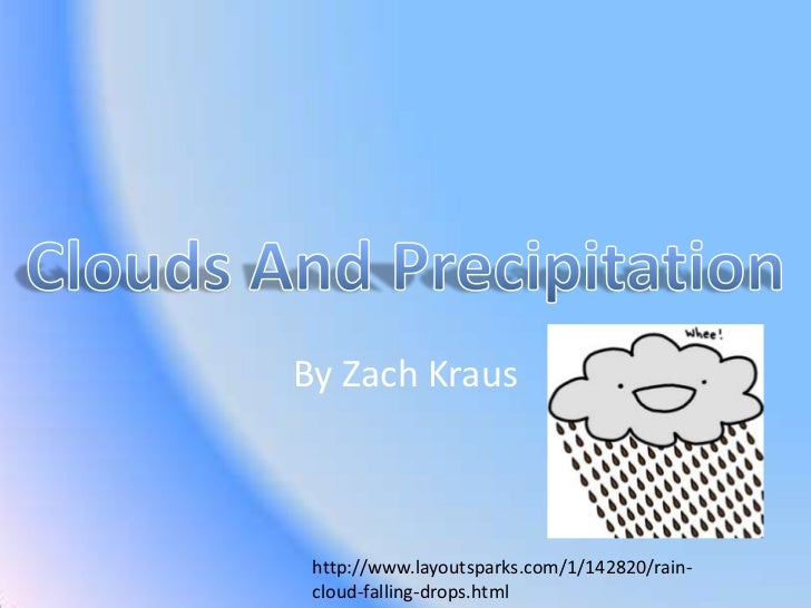 By Zach Kraus http://www.layoutsparks.com/1/142820/rain- cloud-falling-drops.html