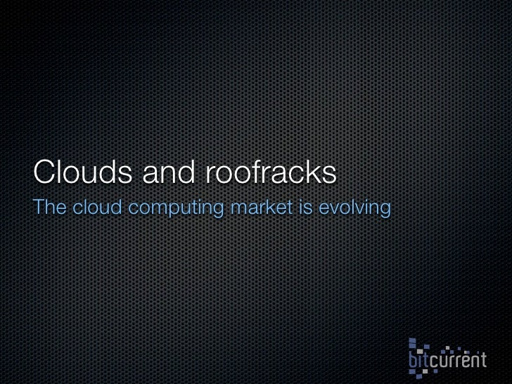 Clouds and roofracks The cloud computing market is evolving