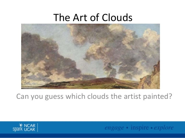 The Art of Clouds  Can you guess which clouds the artist painted?